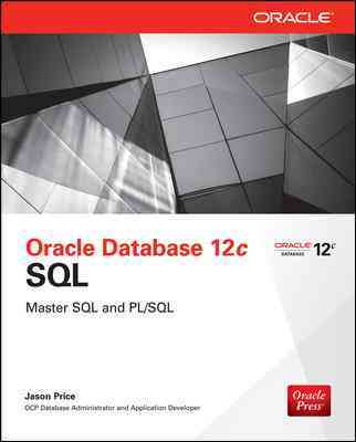 Oracle Database 12c SQL By Price, Jason