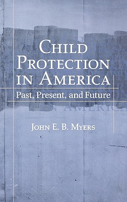 Child Protection in America By Myers, John E. B.