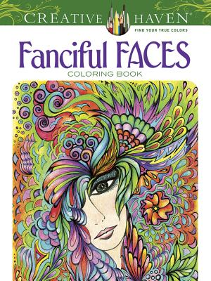 Creative Haven Fanciful Faces Coloring Book By Adatto, Miryam