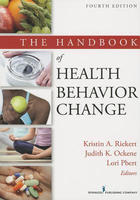 Handbook of Health Behavior Change By Riekert, Kristin A. (EDT)/ Ockene, Judith K. (EDT)/ Pbert, Lori (EDT)